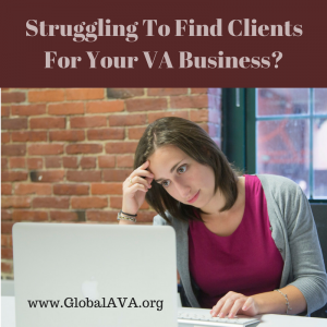 Struggling to Find Clients for Your Virtual Assistant Business?